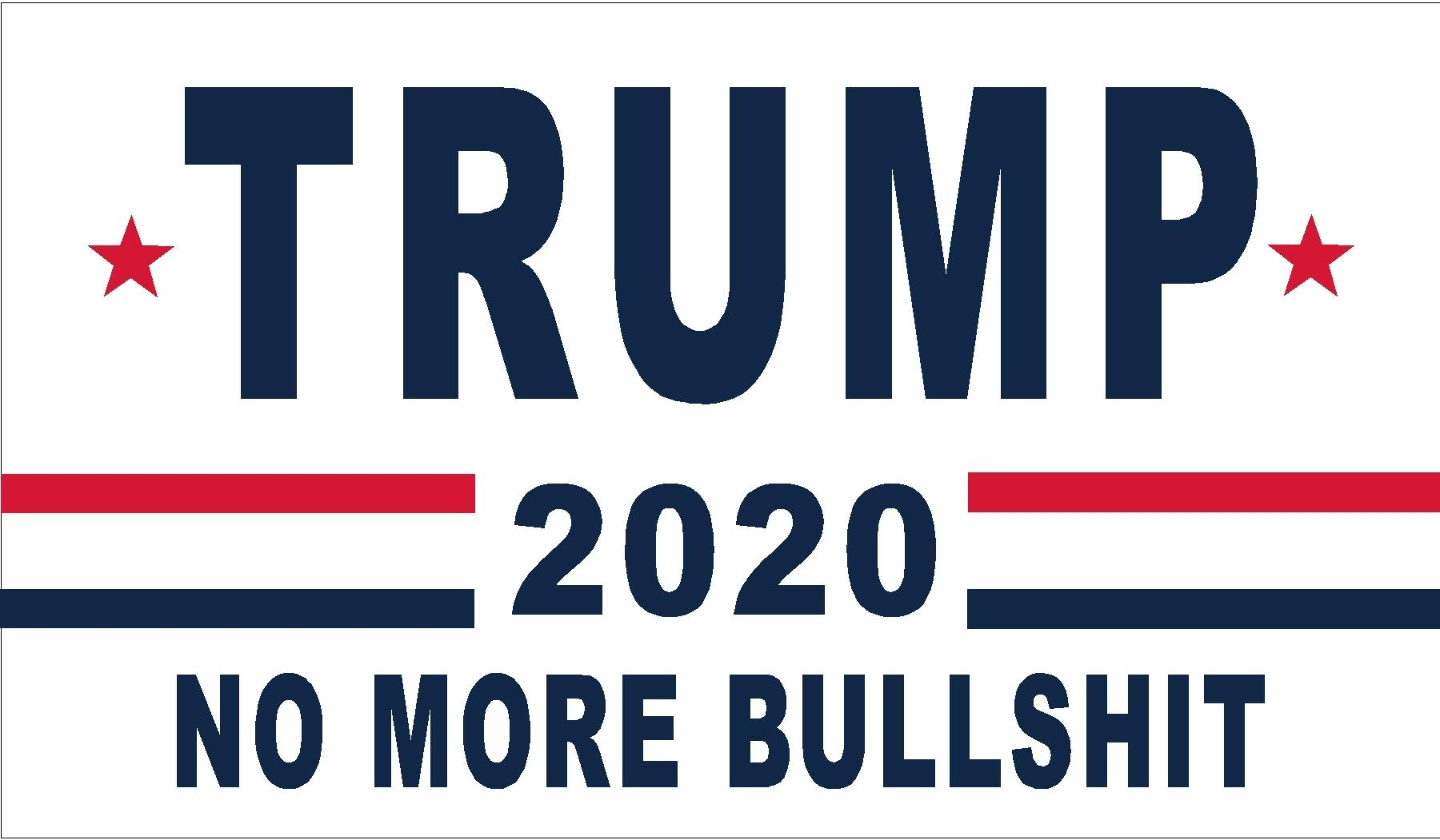 "Trump 2020 ""No More Bullshit"""