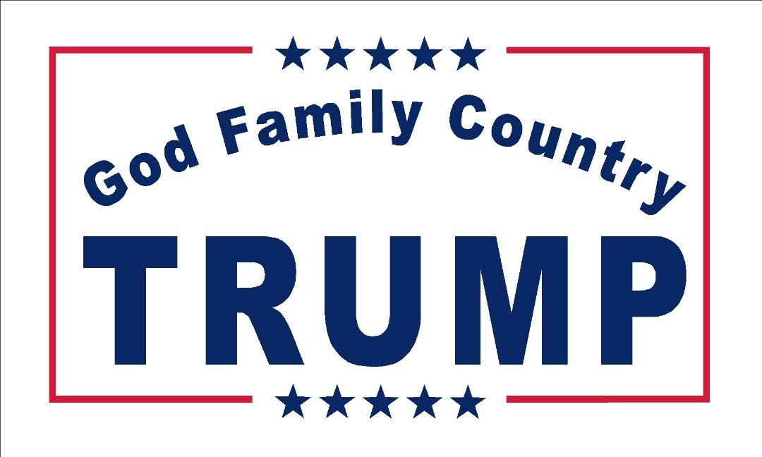 "Trump Flag ""God Family Country"""