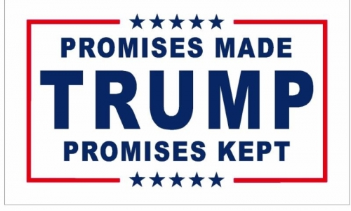 "Trump Flag ""Promises Made Promises Kept"""